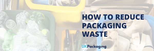 How to Reduce Packaging Waste